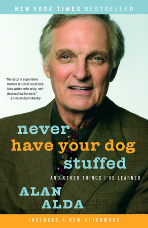 Never Have Your Dog Stuffed by Alan Alda