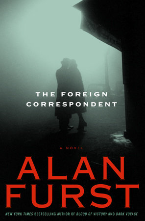 The Foreign Correspondent by Alan Furst