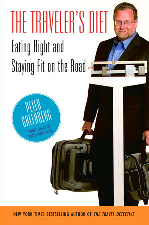 The Traveler's Diet by Peter Greenberg