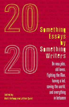 Twentysomething Essays by Twentysomething Writers by