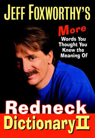Jeff Foxworthy's Redneck Dictionary II by Jeff Foxworthy