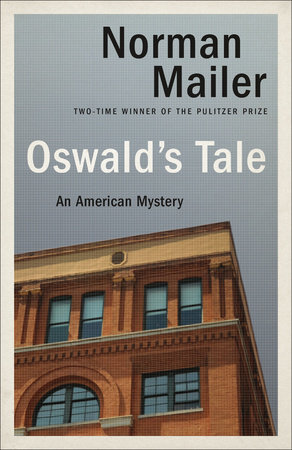 Oswald's Tale: by Norman Mailer