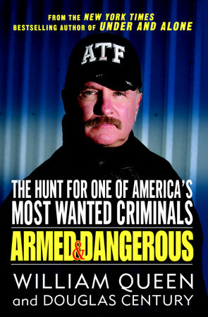 Armed and Dangerous by William Queen and Douglas Century
