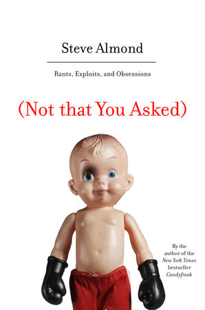 (Not that You Asked) by Steve Almond