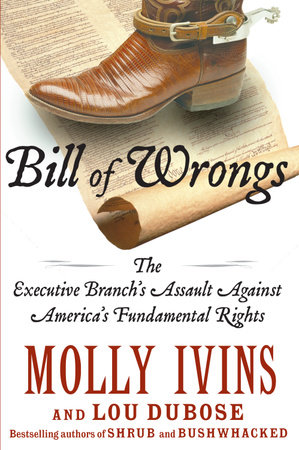 Bill of Wrongs by Molly Ivins and Lou Dubose