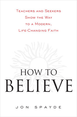 How to Believe by Jon Spayde