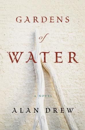 Gardens of Water by Alan Drew