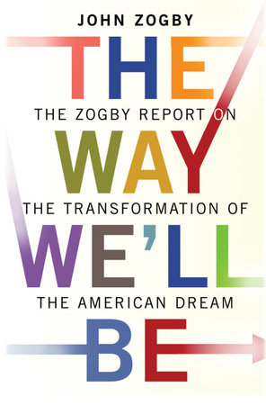The Way We'll Be by John Zogby