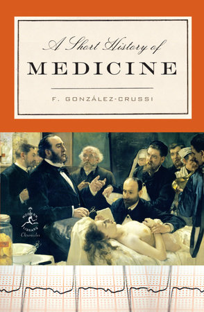 A Short History of Medicine by F. González-Crussi