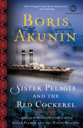 Sister Pelagia and the Red Cockerel by Boris Akunin