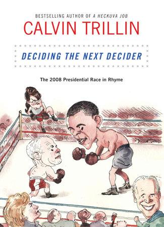 Deciding the Next Decider by Calvin Trillin