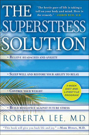 The SuperStress Solution by Roberta Lee, M.D.