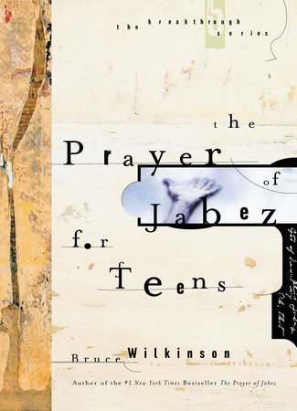 The Prayer of Jabez for Teens by Bruce Wilkinson