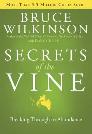 Secrets of the Vine by Bruce Wilkinson