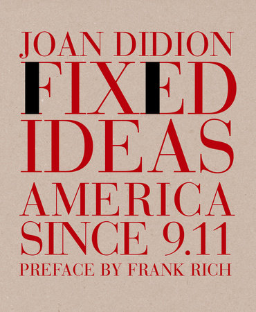 Fixed Ideas by Joan Didion
