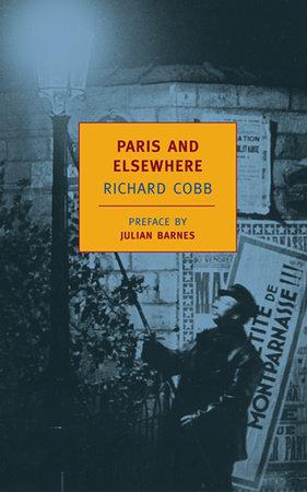 Paris and Elsewhere by Richard Cobb