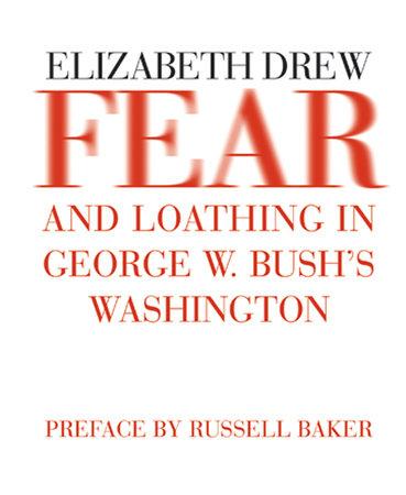 Fear and Loathing in George W. Bush's Washington by Elizabeth Drew
