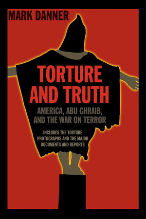 Torture and Truth by Mark Danner