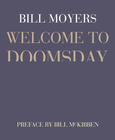 Welcome to Doomsday by Bill Moyers