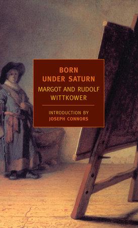 Born Under Saturn by Rudolf Wittkower and Margot Wittkower
