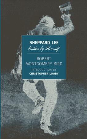 Sheppard Lee, Written by Himself by Robert Montgomery Bird
