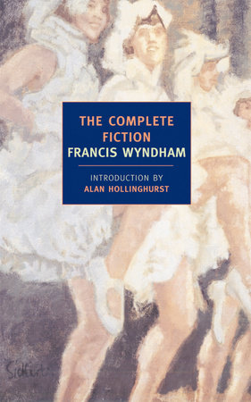 The Complete Fiction by Francis Wyndham