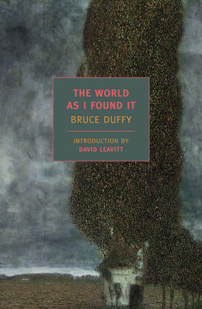The World as I Found It by Bruce Duffy