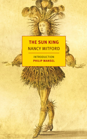 The Sun King by Nancy Mitford