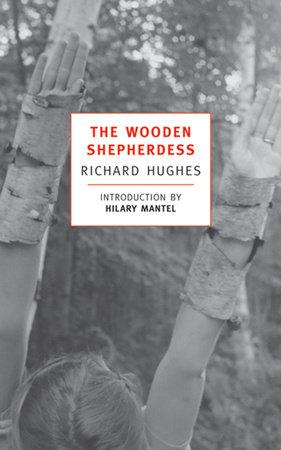 The Wooden Shepherdess by Richard Hughes