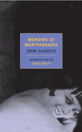 Memoirs of Montparnasse by John Glassco