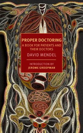 Proper Doctoring by David Mendel
