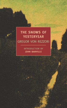 The Snows of Yesteryear by Gregor Von Rezzori
