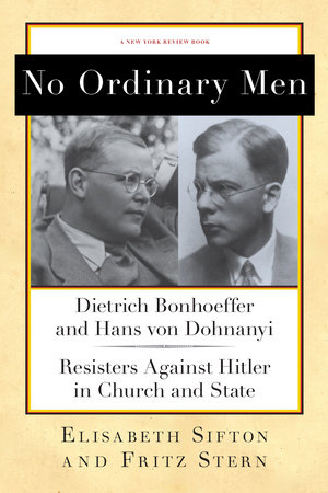 No Ordinary Men by Fritz Stern and Elisabeth Sifton
