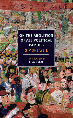 On the Abolition of All Political Parties by Simone Weil
