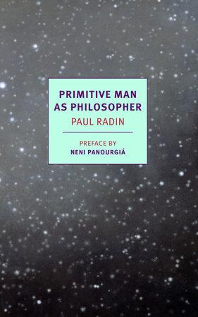 Primitive Man as Philosopher by Paul Radin