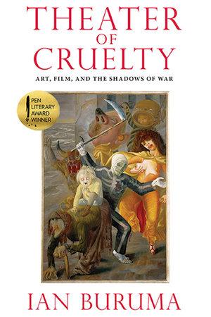 Theater of Cruelty by Ian Buruma