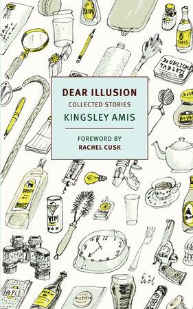 Dear Illusion by Kingsley Amis