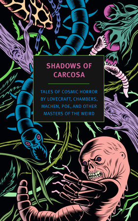 Shadows of Carcosa by H. P. Lovecraft, R. W. Chambers, Ambrose Bierce, Edgar Allan Poe and Arthur Machen