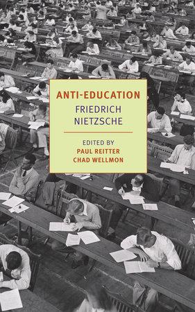 Anti-Education by Friedrich Nietzsche
