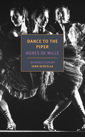 Dance to the Piper by Agnes de Mille