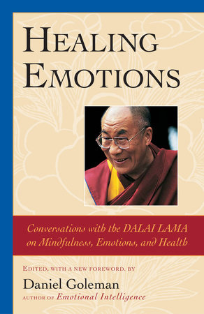 Healing Emotions by Daniel Goleman and The Dalai Lama