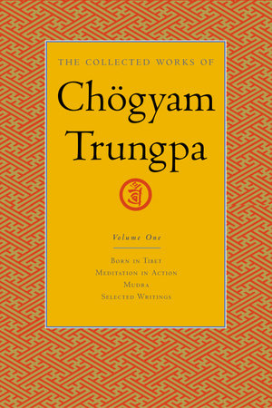 The Collected Works of Chogyam Trungpa, Volume 1 by Chogyam Trungpa