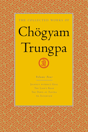 The Collected Works of Chogyam Trungpa, Volume 4 by Chogyam Trungpa