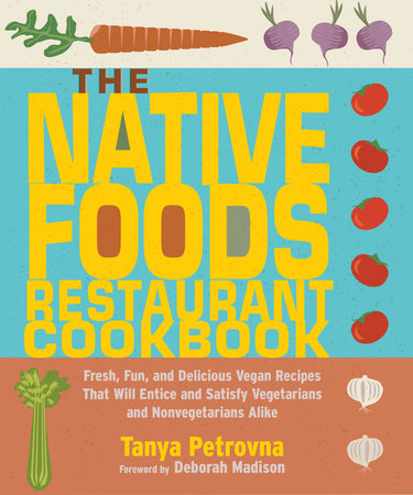 The Native Foods Restaurant Cookbook by Tanya Petrovna