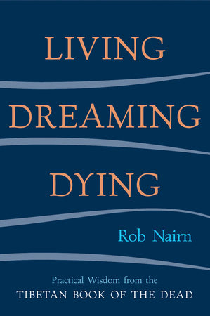 Living, Dreaming, Dying by Rob Nairn