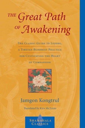 The Great Path of Awakening by Jamgon Kongtrul