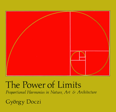 The Power of Limits by Gyorgy Doczi