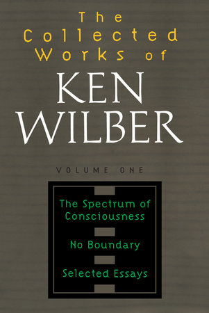 Collected Works of Ken Wilber, Volume 1 by Ken Wilber
