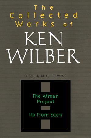 Collected Works of Ken Wilber, Volume 2 by Ken Wilber