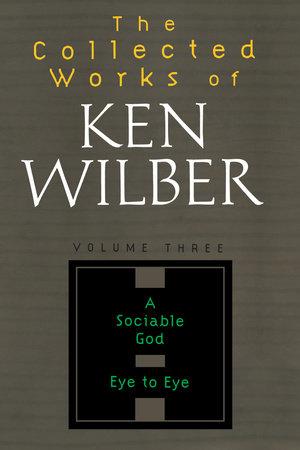 Collected Works of Ken Wilber, Volume 3 by Ken Wilber